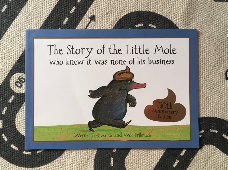 The Story of the Little Mole Who Knew It Was None of His Business by Werner Holzwarth and Wolf Erlburch